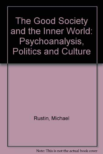 9780860913283: The Good Society and the Inner World: Psychoanalysis, Politics and Culture