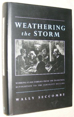 9780860913337: Weathering the Storm: Working-Class Families from the Industrial Revolution to the Fertility Decline