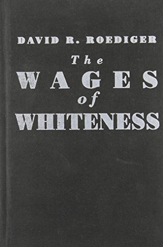 9780860913344: The Wages of Whiteness: Race and the Making of the American Working Class (Haymarket Series)