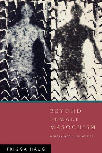 Beyond Female Masochism (Questions for feminism) Haug, Frigga and Livingstone, Rodney