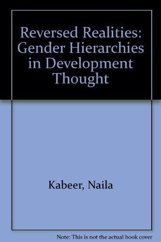 9780860913849: Reversed Realities: Gender Hierarchies in Development Thought