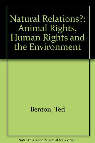 9780860913931: Natural Relations?: Animal Rights, Human Rights and the Environment