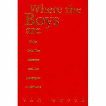 9780860914167: Where the Boys Are: Cuba, Cold War America and the Making of a New Left (Haymarket)