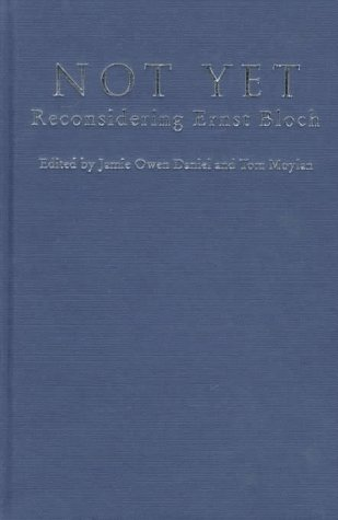 9780860914396: Not Yet: Reconsidering Ernst Bloch
