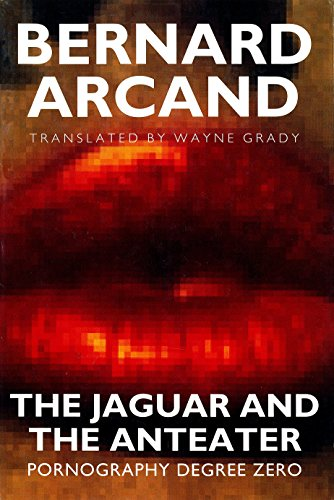 9780860914464: The Jaguar and the Anteater: Pornography Degree Zero