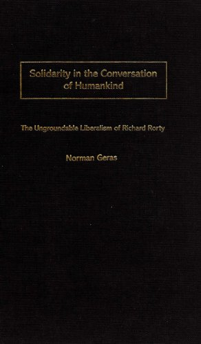 9780860914532: Solidarity in the Conversation of Humankind: The Ungroundable Liberalism of Richard Rorty