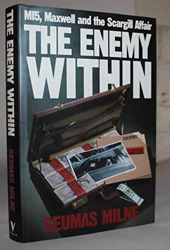 9780860914617: The Enemy within: MI5, Maxwell and the Scargill Affair