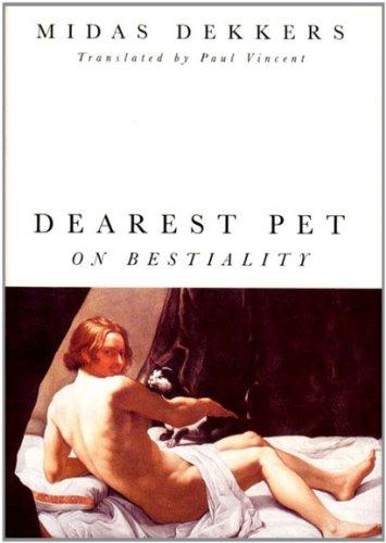 Dearest Pet: On Bestiality: Dekkers, Midas (Paul Vincent trans)