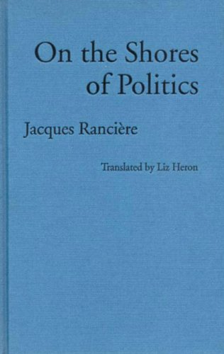 On the Shores of Politics (Phronesis Series) (9780860914679) by Jacques Ranciere