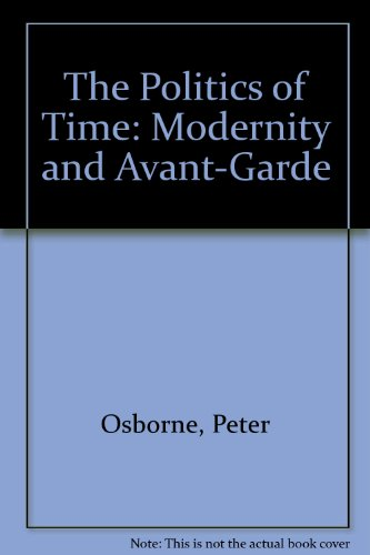 9780860914822: The Politics of Time: Modernity and Avant-Garde