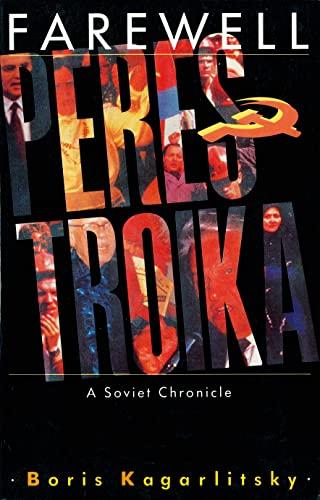 9780860915089: Farewell Perestroika: A Soviet Chronicle
