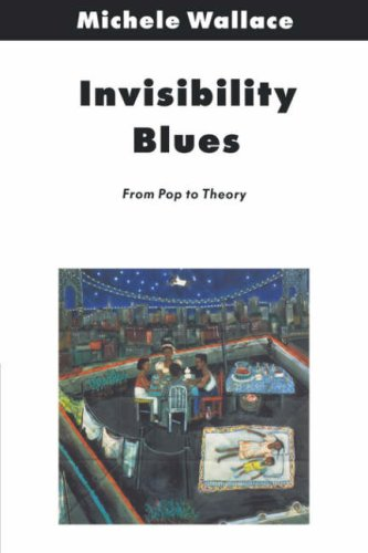 Invisibility Blues: From Pop to Theory (Haymarket (Paperback)): Michele Wallace