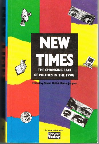 9780860915256: New Times: The Changing Face of Politics in the 1990s