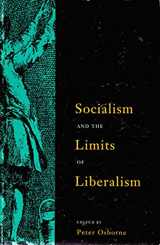 Socialism and the Limits of Liberalism: Osborne, Peter