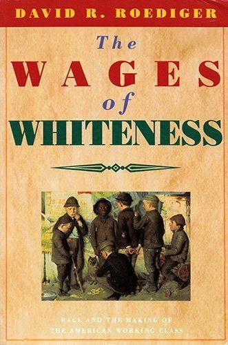 9780860915508: The Wages of Whiteness: Race and the Making of the American Working Class (The Haymarket Series)