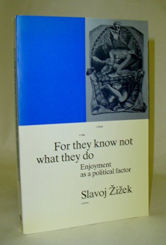 9780860915638: For They Know Not What They Do: Enjoyment as a Political Factor (Radical Thinkers)