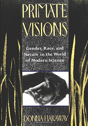9780860915829: Primate Visions : Gender, Race and Nature in the World of Modern Science