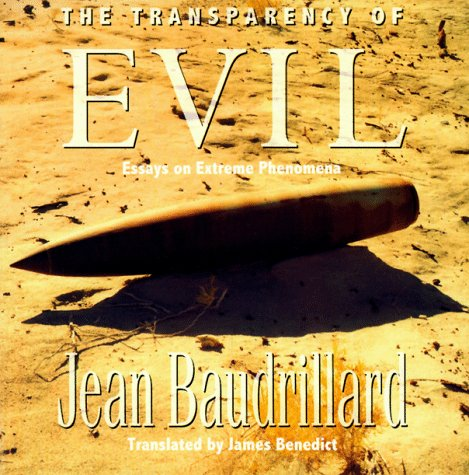 The transparency of evil : essays on extreme phenomena.: Baudrillard, Jean.