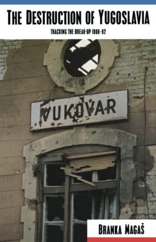 9780860915935: The Destruction of Yugoslavia: Tracking the Break-Up 1980-1992