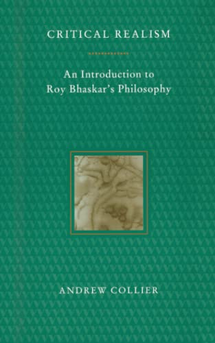 9780860916024: Critical Realism: An Introduction to Roy Bhaskar's Philosophy