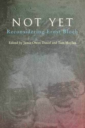9780860916833: Not Yet: Reconsidering Ernst Bloch