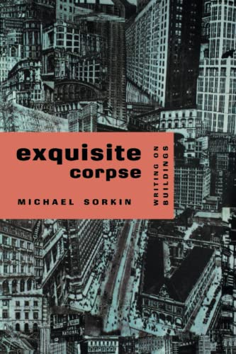 9780860916871: Exquisite Corpse: Writings on Buildings