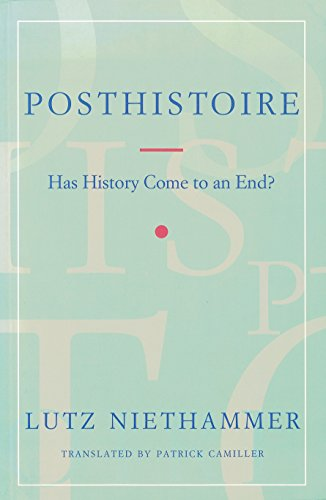 9780860916970: Posthistoire: Has History Come to an End?
