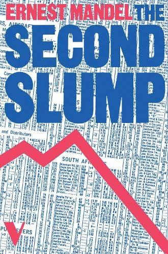 2nd Slump: A Marxist Analysis of Recession: Mandel, Ernest