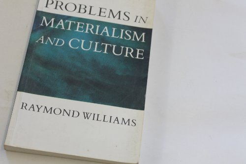 Problems in Materialism and Culture: Selected Essays