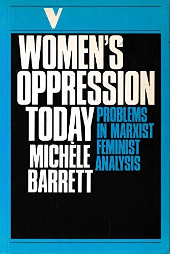 Women's Oppression Today: Problems in Marxist Feminist Analysis: Barrett, Michelle