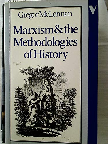 9780860917434: Marxism and the Methodologies of History