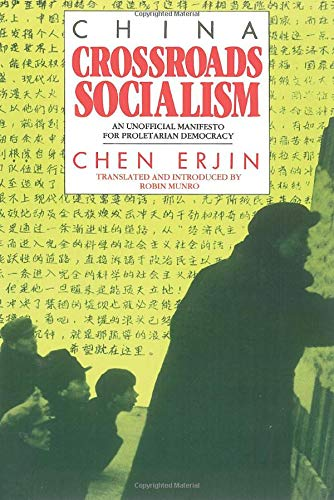 9780860917625: China :Crossroads Socialism: An Unofficial Manifesto for Proletarian Democracy