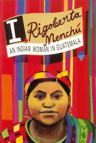 9780860917885: I, Rigoberta Menchu: An Indian Woman in Guatemala