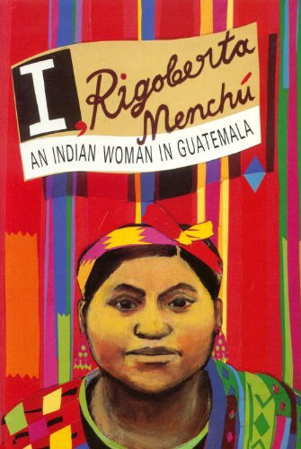 9780860917885: I, Rigoberta Menchu: An Indian Woman in Guatemala