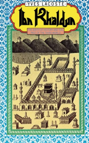 9780860917892: Ibn Khaldun: The Birth of History and the Past of the Third World