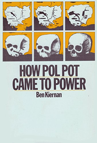 9780860918059: How Pol Pot Came to Power: A History of Communism in Kampuchea, 1930-1975