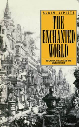 9780860918066: The Enchanted World: Inflation, Credit and the World Crisis