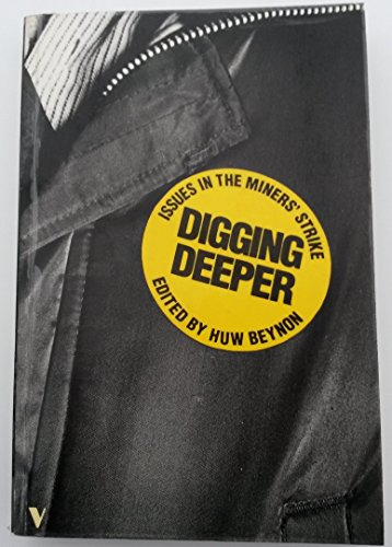 9780860918202: Digging Deeper: Issues in the Miners' Strike