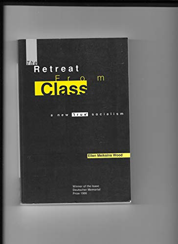 9780860918394: The Retreat From Class: A New 'True' Socialism