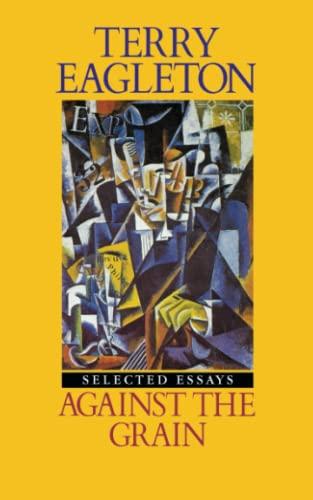 Against the Grain. Essays 1975 - 1985.: Eagleton, Terry