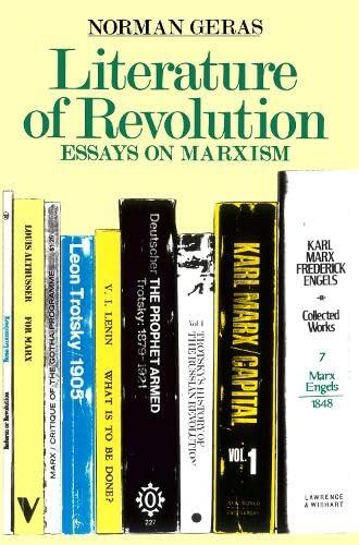 Literature of Revolution: Essays on Marxism: Norman Geras