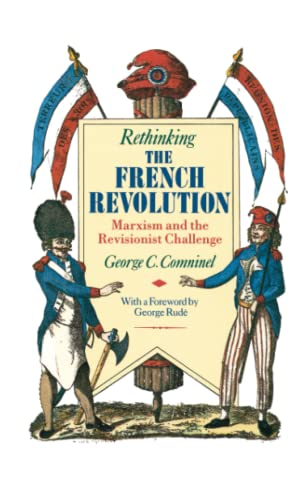 9780860918905: Rethinking the French Revolution: Marxism and the Revisionist Challenge