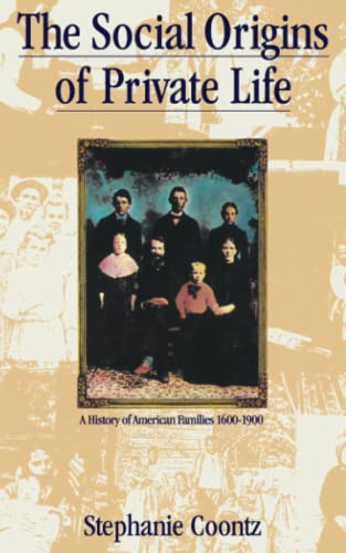 9780860919070: The Social Origins of Private Life: A History of American Families, 1600-1900 (Haymarket Series)
