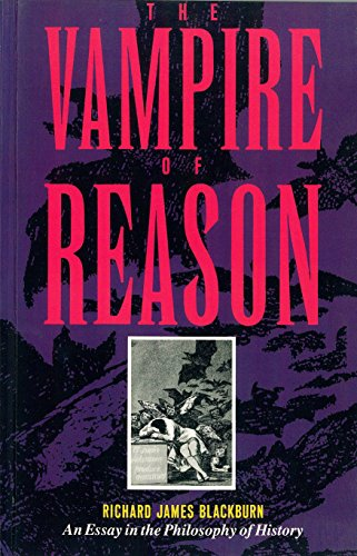 The Vampire of Reason: An Essay in: Richard James Blackburn