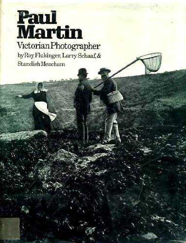 Paul Martin: Victorian Photographer: Flukinger, Roy, etc.