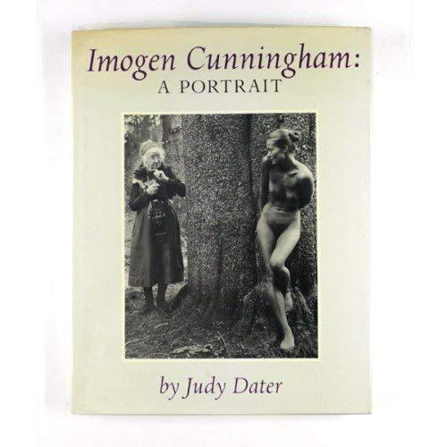 Imogen Cunningham: A Portrait.: Dater, Judy
