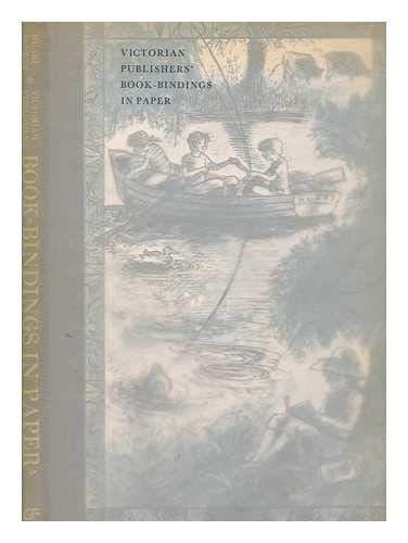 Victorian Publishers' Book-Bindings in Paper: McLean, Ruari