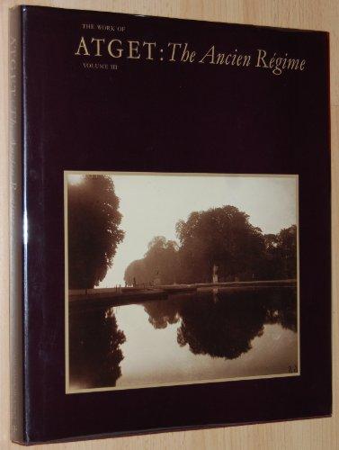 9780860920724: Work of Atget: The Ancien Regime v. 3