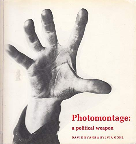 9780860920939: Photomontage: A Political Weapon