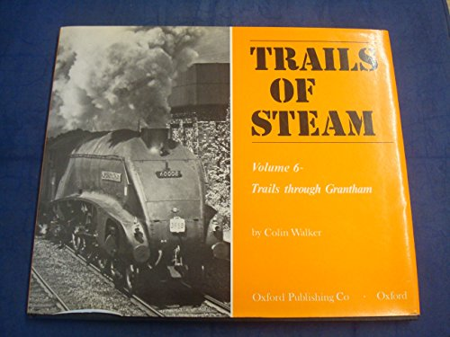 9780860930389: Trails of Steam: Trails Through Grantham v. 6